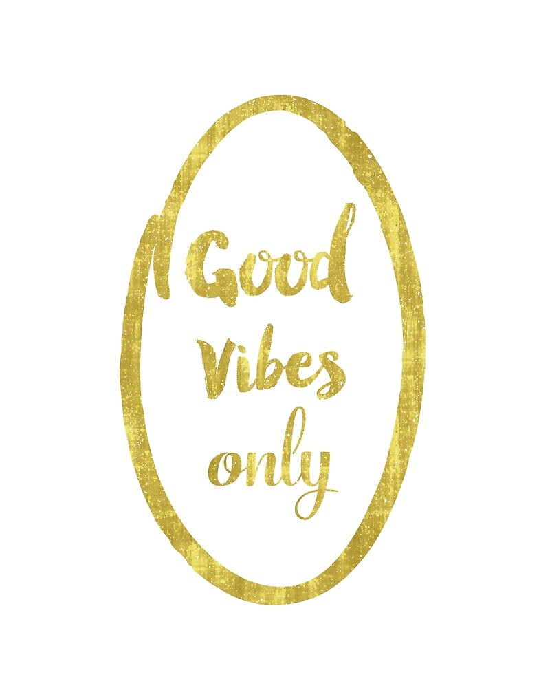 Good Vibes only oval golden by Pranatheory