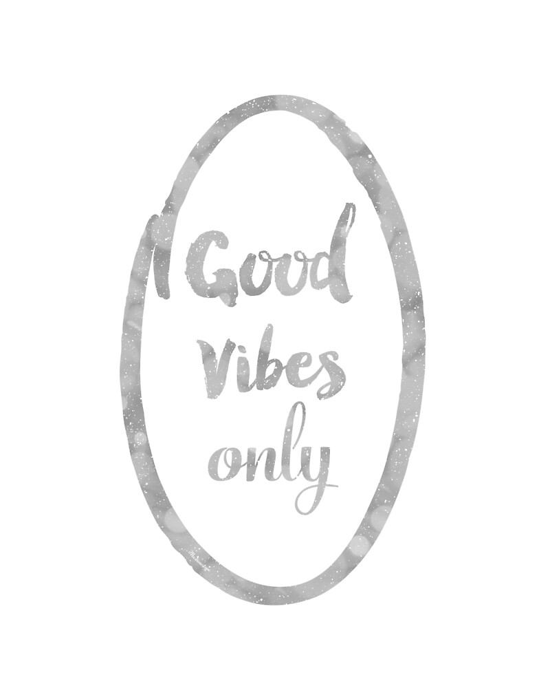 Good Vibes only silver by Pranatheory