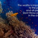The Sealife Is Important To The Planet And All People by hurmerinta