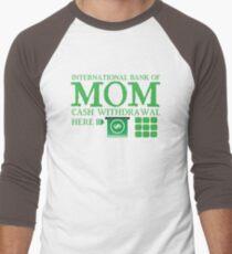 The international BANK OF MOM cash withdrawal here with ATM CASH MONEY Men's Baseball ¾ T-Shirt