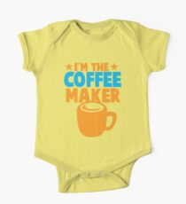 I'm the COFFEE MAKER One Piece - Short Sleeve