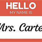 « Hello My Name Is Mrs Carter - Family Name Surname Carter» de Bontini