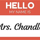 « Hello My Name Is Mrs Chandler - Family Name Surname Chandler» de Bontini