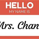 « Hello My Name Is Mrs Chang - Family Name Surname Chang» de Bontini