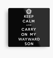 Keep Calm and Carry On My Wayward Son - white text Metal Print