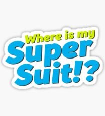 Where is my Super Suit!? Sticker
