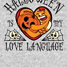 Halloween is My Love Language - Pumpkin by Scribblescribe
