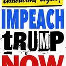 Americans Agree - Impeach tRump Now by Thelittlelord
