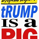 Experts Agree - tRUMP is a PIG by Thelittlelord