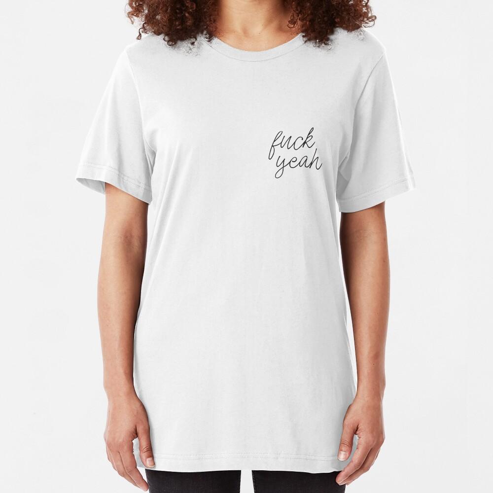 F*ck Yeah Slim Fit T-Shirt