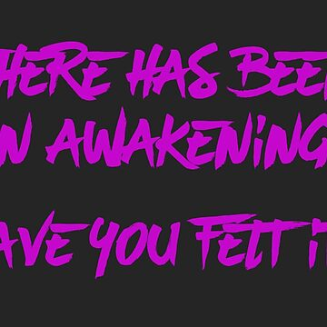 There has been an Awakening by radshirts