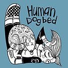 Human Dogbed by Megan Kelly