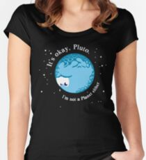 It's Okay Pluto I'm Not A Planet Either Women's Fitted Scoop T-Shirt