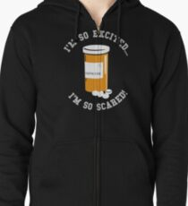 Caffeine Addicted - I'm So Excited I'm So Scared Zipped Hoodie