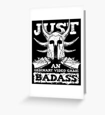 Ordinary Video Game Badass Greeting Card