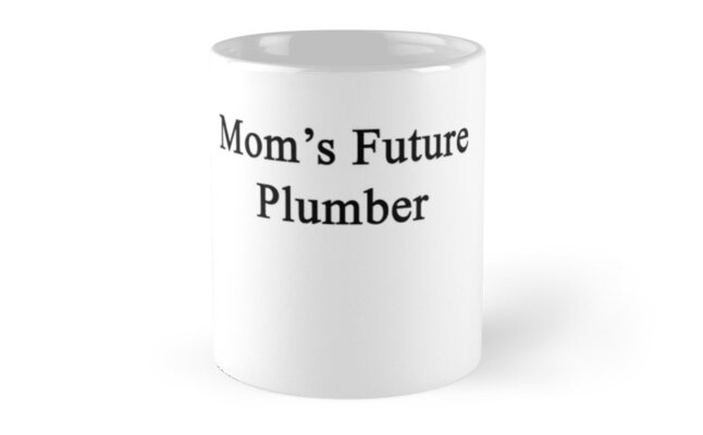 Mom's Future Plumber  by supernova23