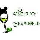 Wine is my Evangeline by disneyinyourday