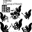 Band: noun A group of Murrels by SaveTheMurrel
