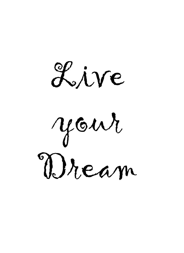 live your dream by EdOlini
