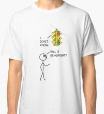 Will it be alright? - Death by a thousand cuts. Classic T-Shirt