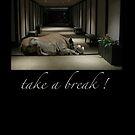 take a break ! by notecards