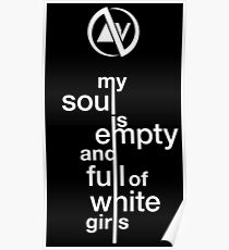 Slaves My Soul Is Empty and Full of White Girls Poster