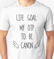Life Goal: My OTP to be Canon (White Background) Unisex T-Shirt