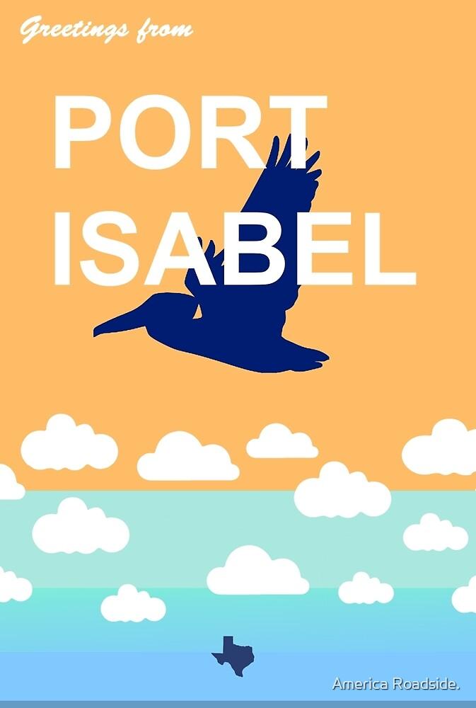 Port Isabel. by America Roadside.
