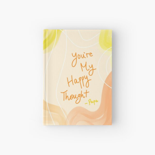 You're My Happy Thought - Papa Hardcover Journal