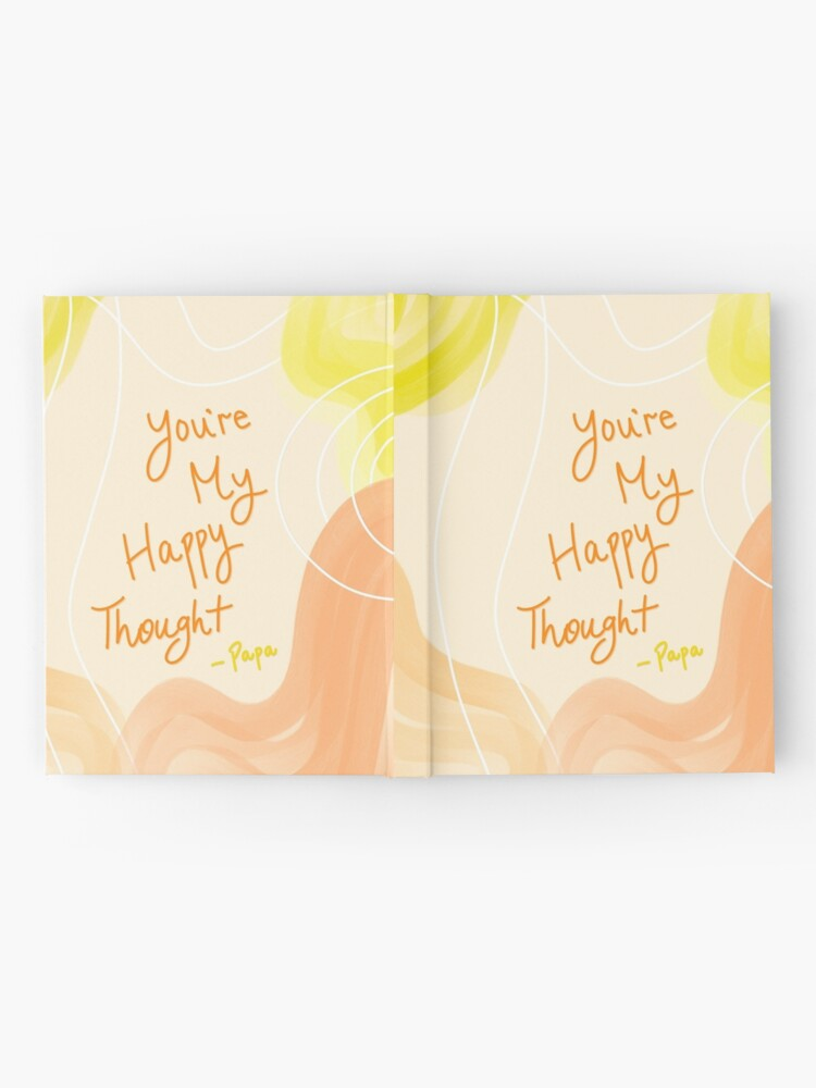 Alternate view of You're My Happy Thought - Papa Hardcover Journal