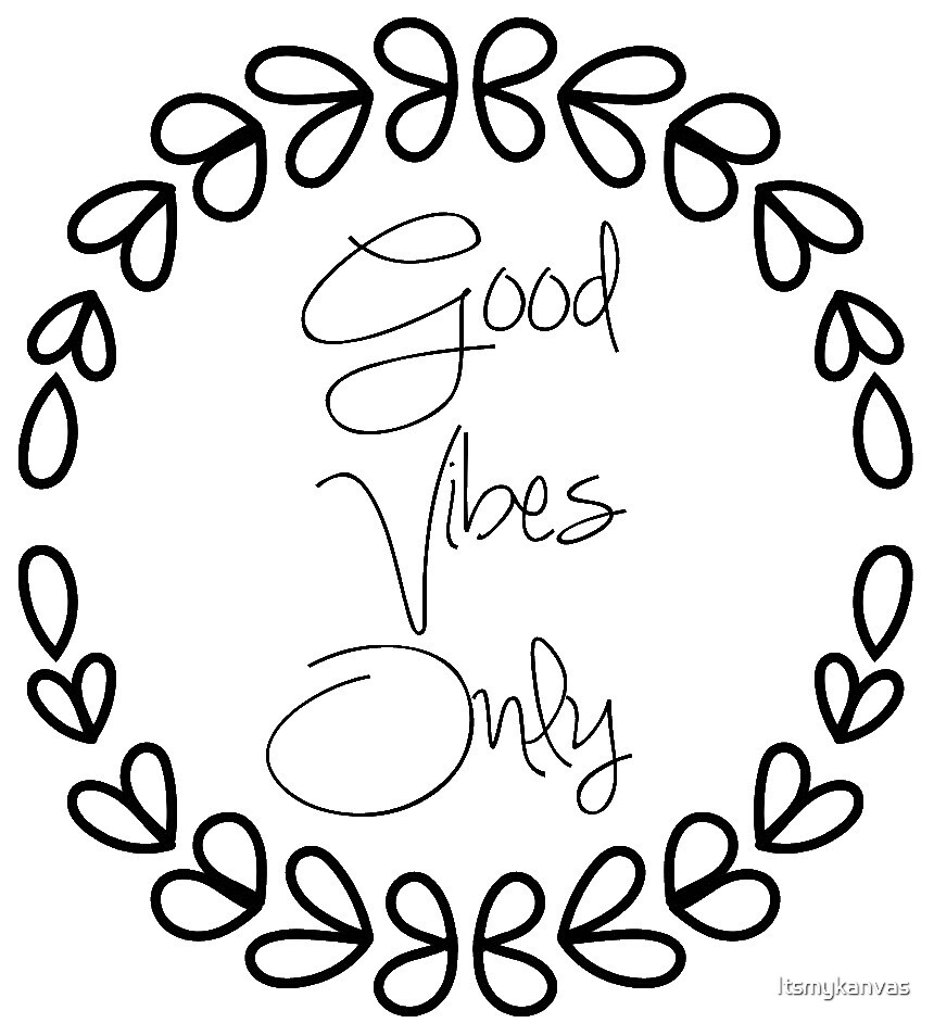 Good Vibes Only  by Itsmykanvas