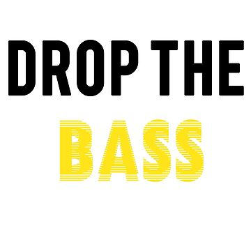 Drop The Bass: Yellow and Black by YasmineCx