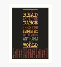 Let us read and let us dance, these two amusements will never do any harm to the world Art Print