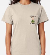 Don't Be A Jerry | Rick and Morty  Classic T-Shirt