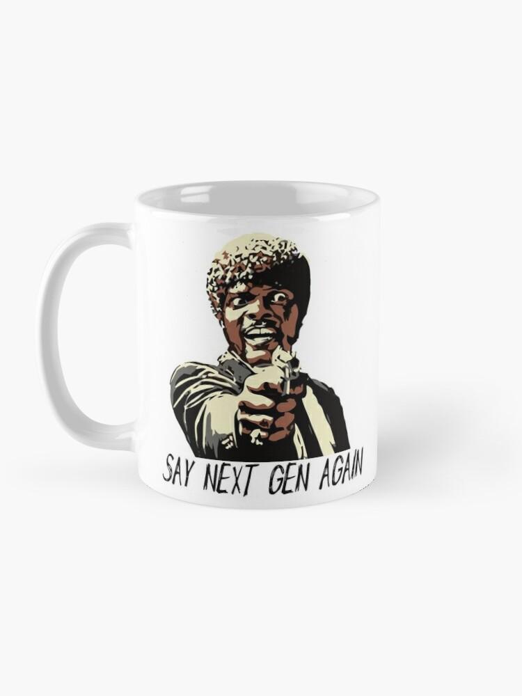 Alternate view of SAY NEXT GEN AGAIN Mug