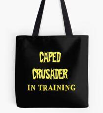 Caped Crusader IN TRAINING Tote Bag