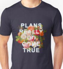 Plans Really Do Come True Unisex T-Shirt