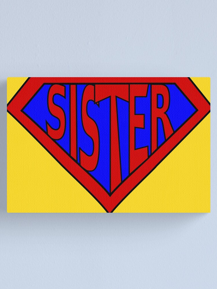 "Hero, Heroine, Superhero, Super Sister"" Canvas Print by ..."