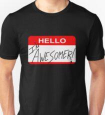 Because I'm Awesomer Unisex T-Shirt