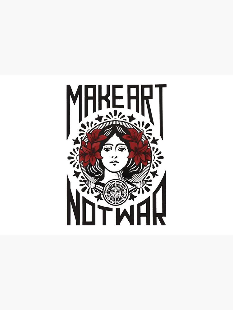 Make art not war, make art, street art, peace by SouthPrints