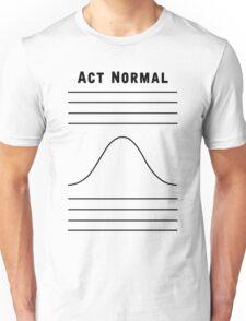 Act Normal T-Shirt