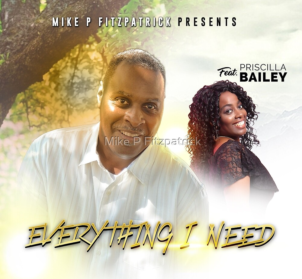 Everything I Need by Mike P Fitzpatrick