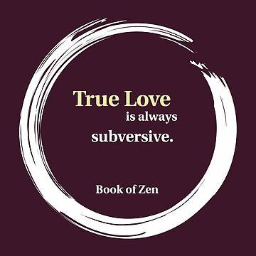 Subversive Love Quote by bookofzen