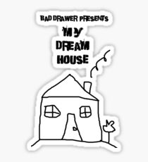 Bad Drawer Presents Dream House Sticker