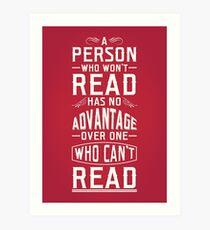 Eine Person, die nicht lesen kann, hat keinen Vorteil gegenüber jemandem, der nicht lesen kann. Kunstdruck