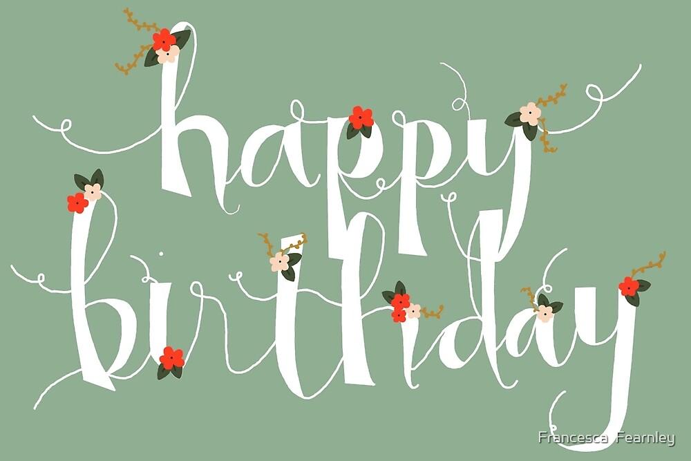 Sophia Happy Birthday/ Greetings Card by Francesca  Fearnley
