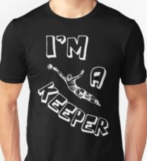 Soccer Goalie, I'm A Keeper Unisex T-Shirt