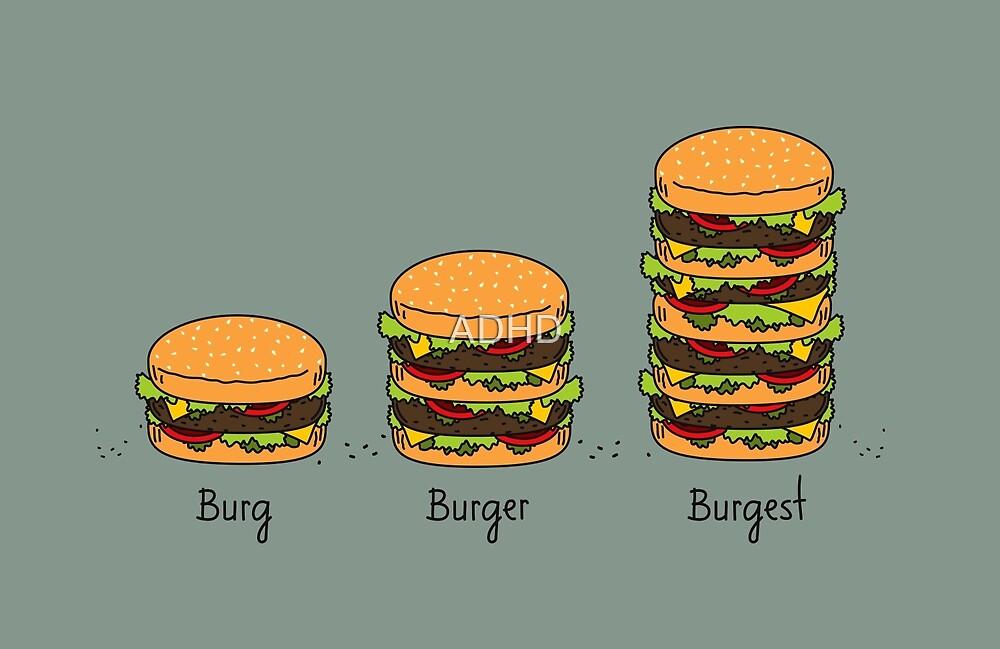 Burger explained: Burg. Burger. Burgest by ADHD
