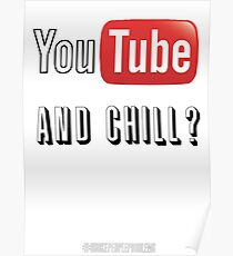 youtube and chill Poster