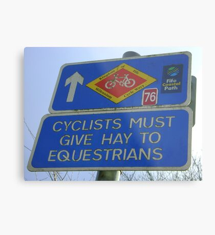 Cyclists must give Hay to Equestrians (cycleway sign) Metal Print
